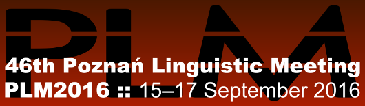 Website of PLM 2016 (46th Poznań Linguistic Meeting)